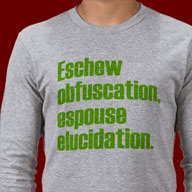 Eschew Obfuscation t-shirts and gifts
