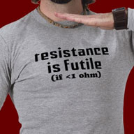Resistance is Futile if <1 ohm