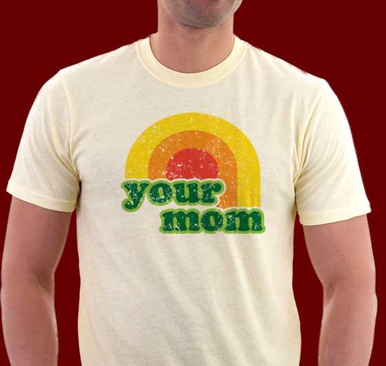 cool retro 'your mom' T-shirt