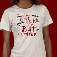 We can't stop here this is bat country t-shirts