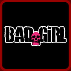Bad Girl Tee Shirts