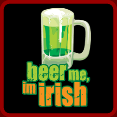 Beer Me Im Irish Shirt