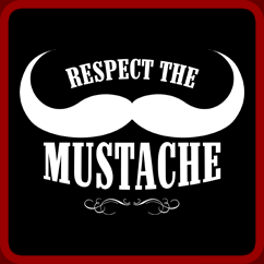 Respect The Mustache