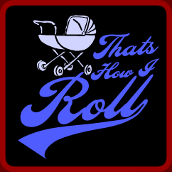 Thats how I roll baby shirt