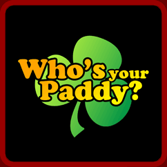 Whos Your Paddy