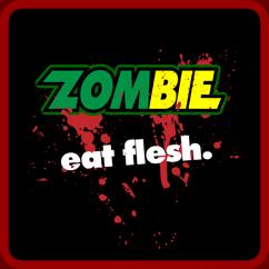 Zombie Eat Flesh